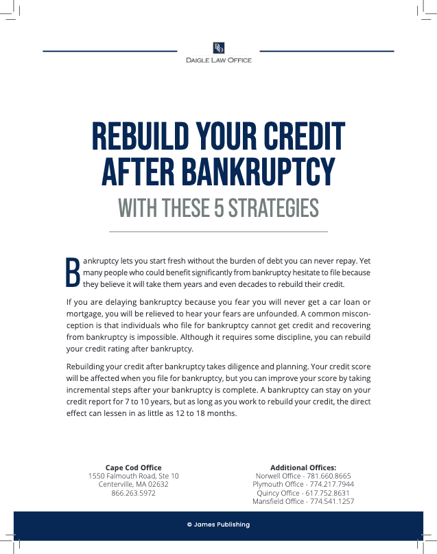 Rebuild Your Credit After Bankruptcy Daigle Law Office Ma Bankruptcy Attorneys